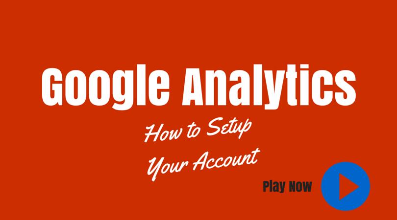Google Analytics - how to setup your account
